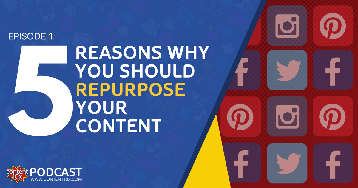 5 reasons why you should repurpose your content