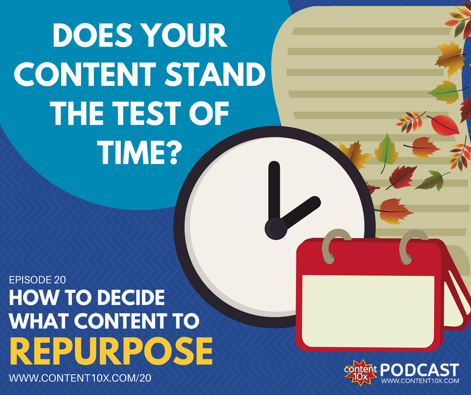 How To Decide What Content To Repurpose