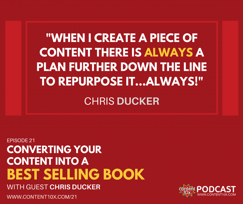 Converting Your Content Into A Best Selling Book With Chris Ducker