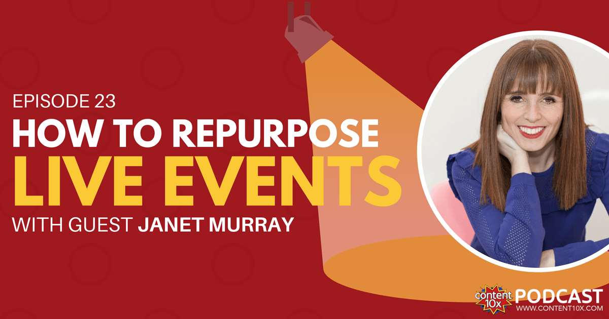 EP 23 - How to Repurpose Live Events with Janet Murray