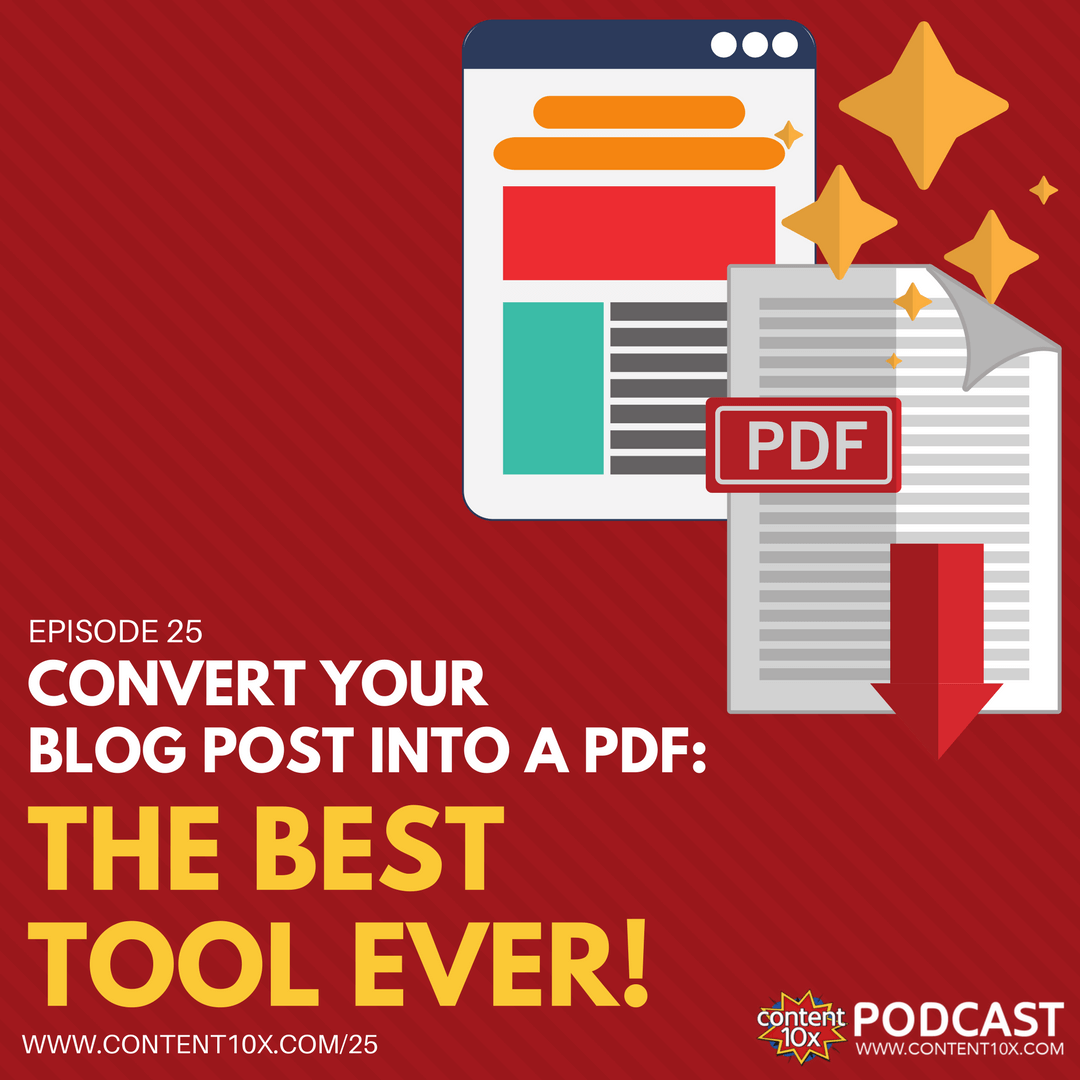 Convert Your Blog Post To A PDF - The Best Tool Ever - The Content 10x Podcast