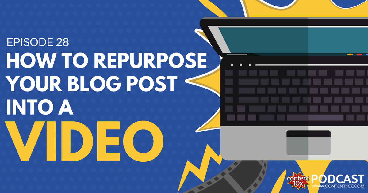 How to Repurpose your Blog Post into a Video - Blog Image