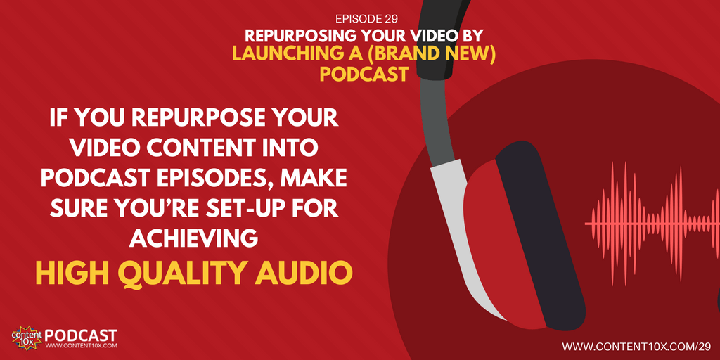 Repurposing Your Video By Launching A Brand New Podcast