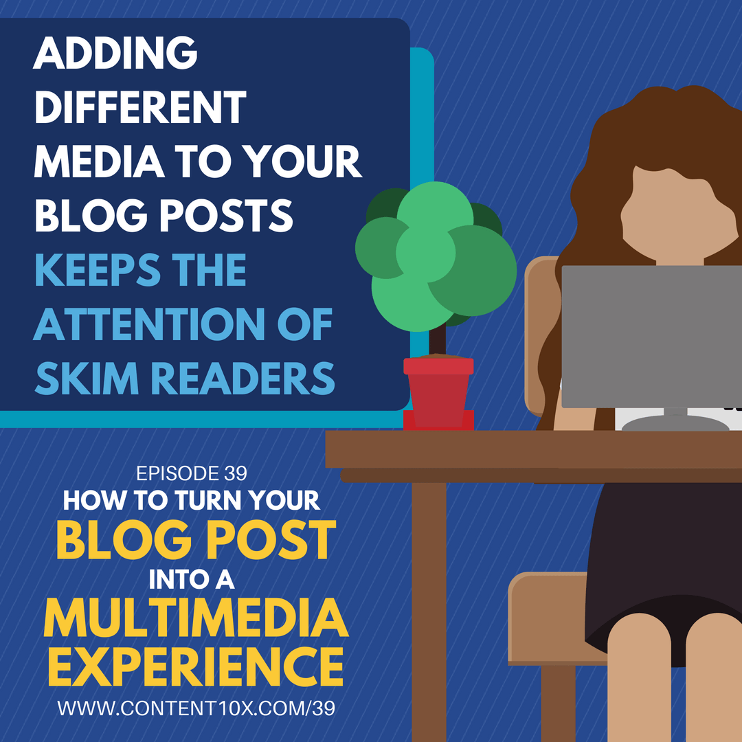 How to Turn Your Blog Post Into a Multimedia Experience