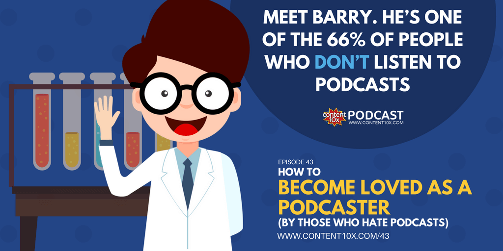 How to Become Loved As A Podcaster