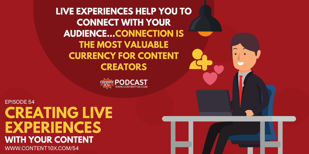 Creating Live Experiences with your Content