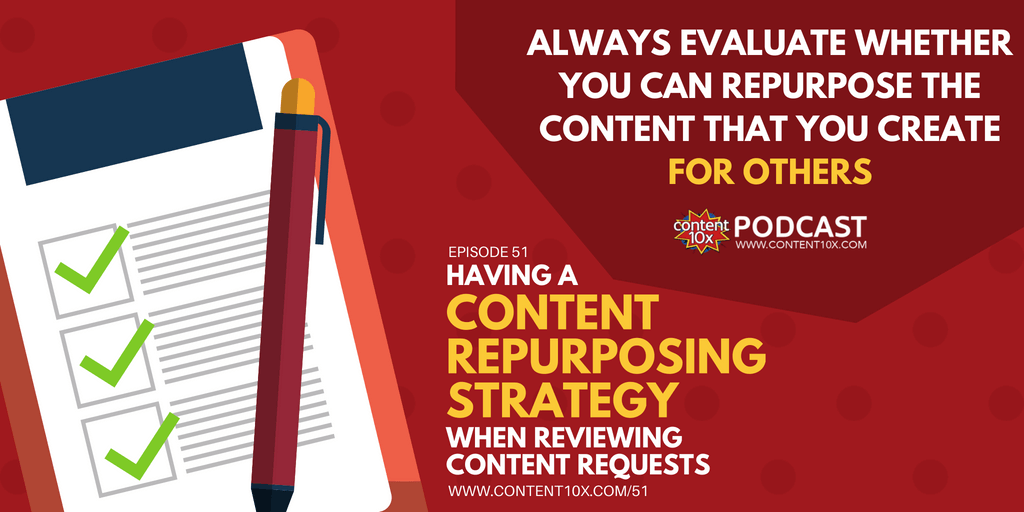 Having a Content Repurposing Strategy when Reviewing Content Requests