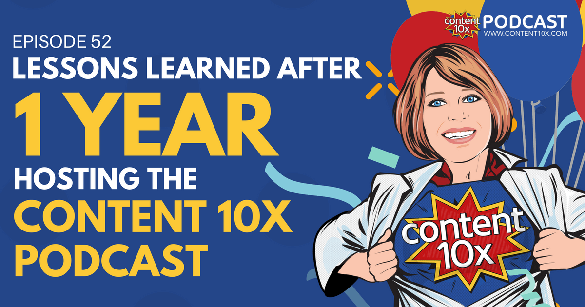 Lessons Learned After 1 Year Hosting - Content 10x Podcast