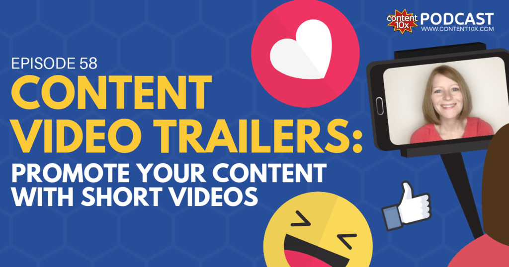 Content Video Trailers: Promote your Content with Short Videos - Content 10x Podcast