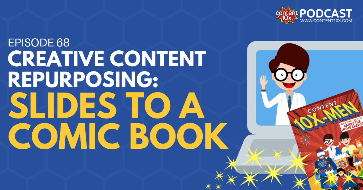 Creative Content Repurposing: Slides to a Comic Book - Content 10x Podcast