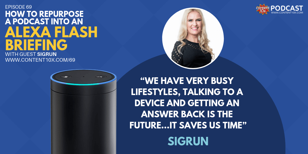 How to Repurpose a Podcast into an Alexa Flash Briefing with Sigrun