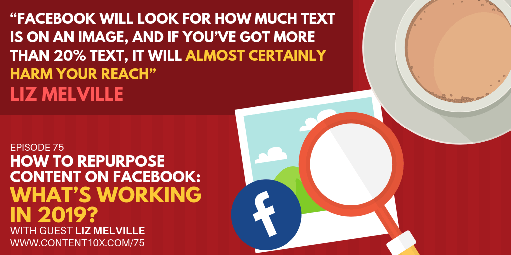 How to Repurpose Content on Facebook - What's Working in 2019 with Liz Melville
