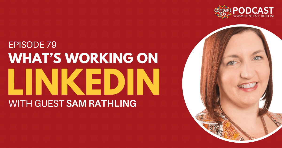 What's working on LinkedIn with Sam Rathling - Content 10x Podcast