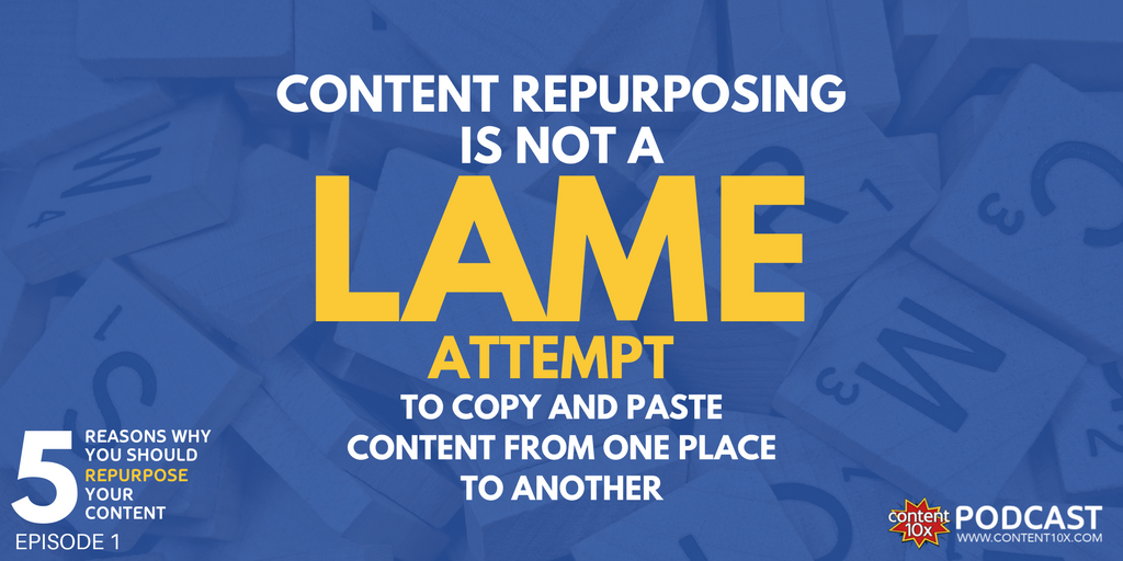 5 Reasons to Repurpose your content