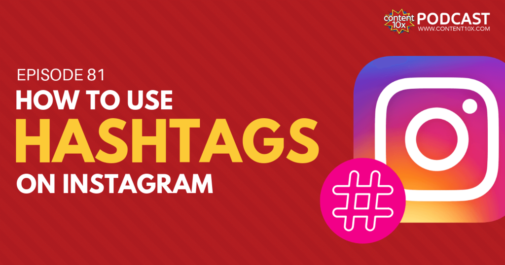 How to use Hashtags on Instagram - Content 10x