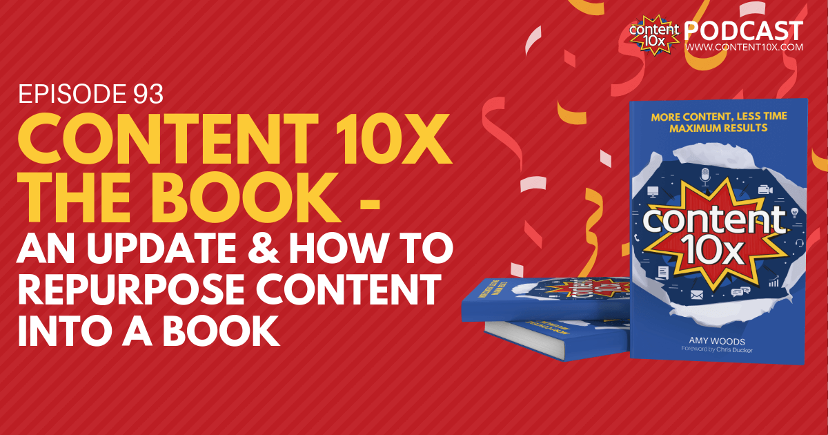 Content 10x The Book – An Update & How to Repurpose Content into a Book
