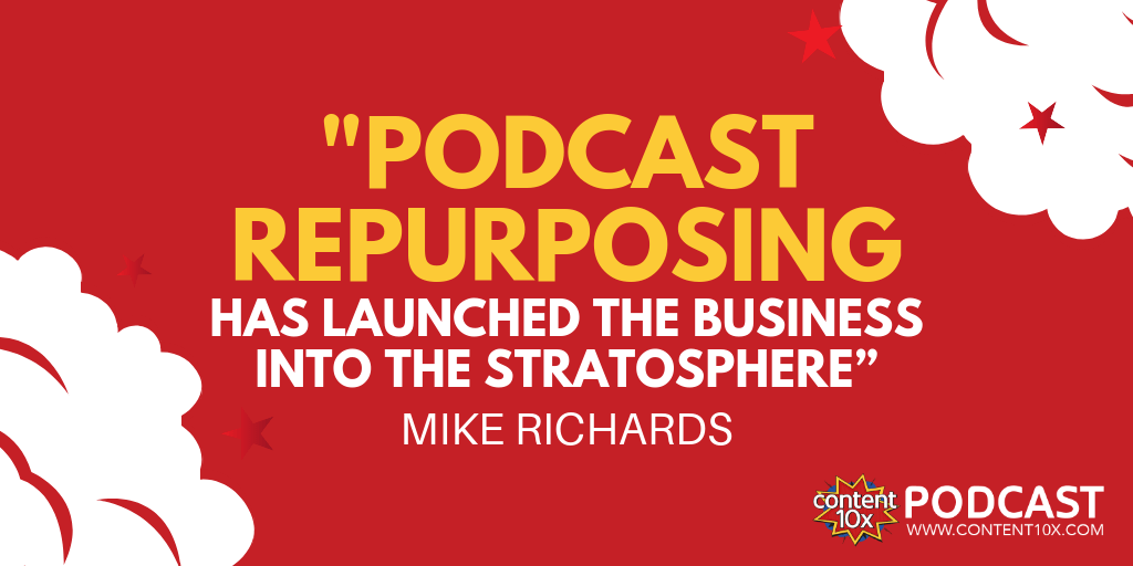 How Effective Podcast Repurposing Has Helped a Niche Offline Business Grow with Mike Richards