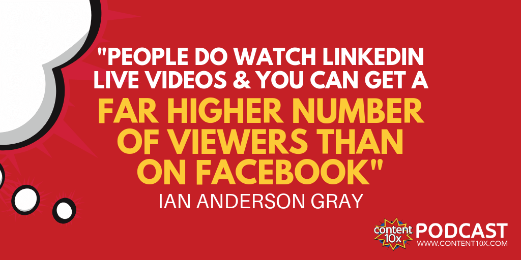 How to Get Started with LinkedIn Live with Ian Anderson Gray