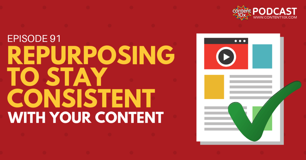 Repurposing to Stay Consistent with your Content - Blog Image
