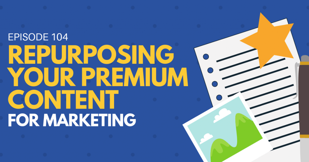 Repurposing your Premium Content for Marketing - Blog Image