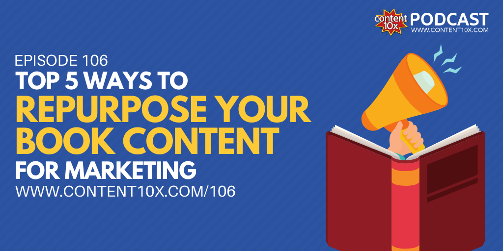 Ays to Repurpose Your Book Content for Marketing - Content 10x Podcast