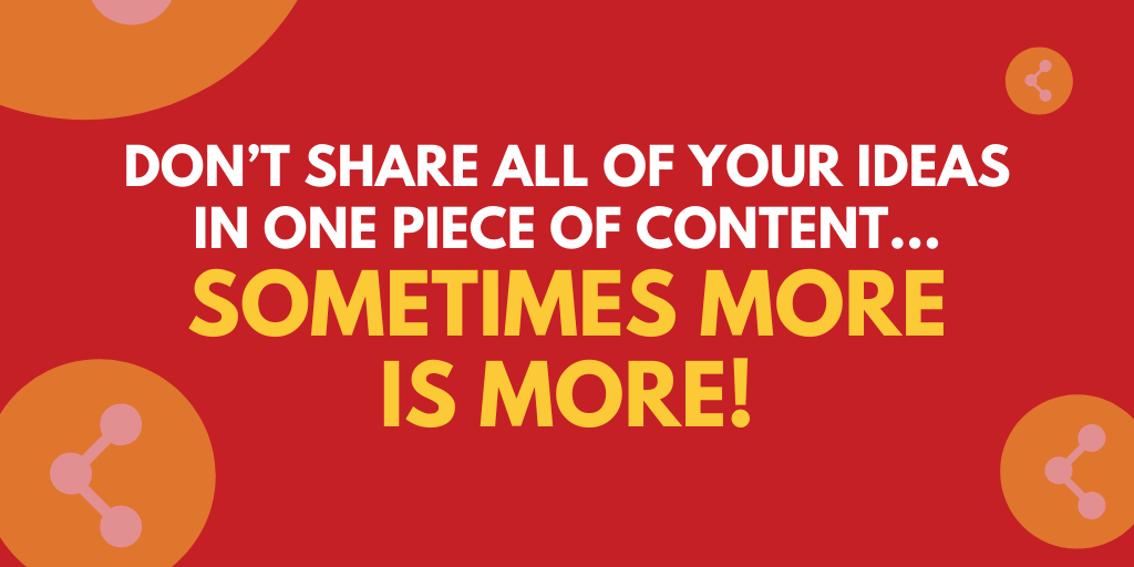Content Repurposing & When Less is Not More!