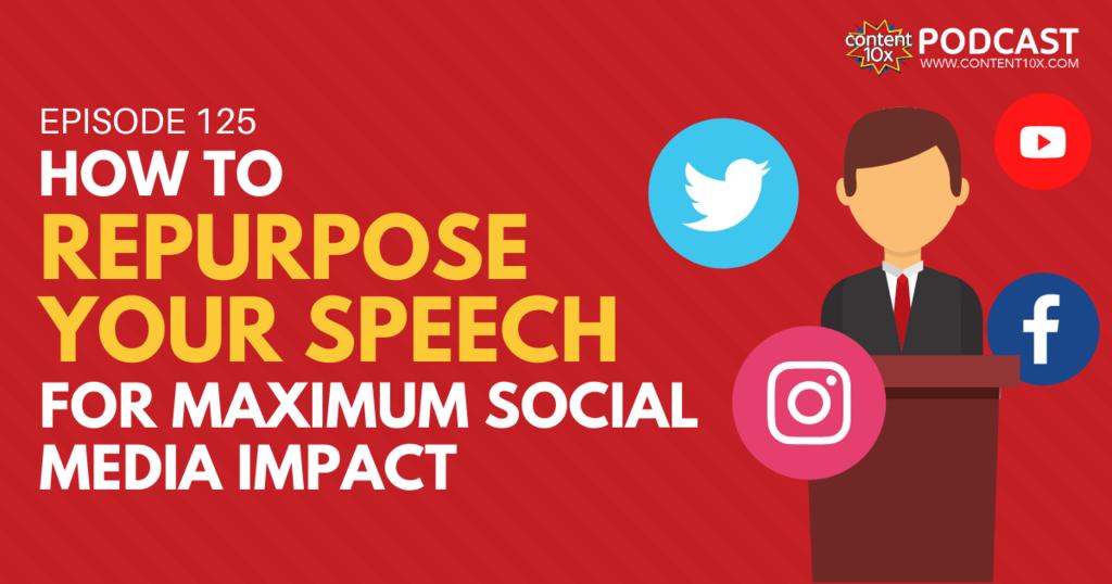 How To Repurpose Your Speech for Maximum Social Media Impact - Blog Image