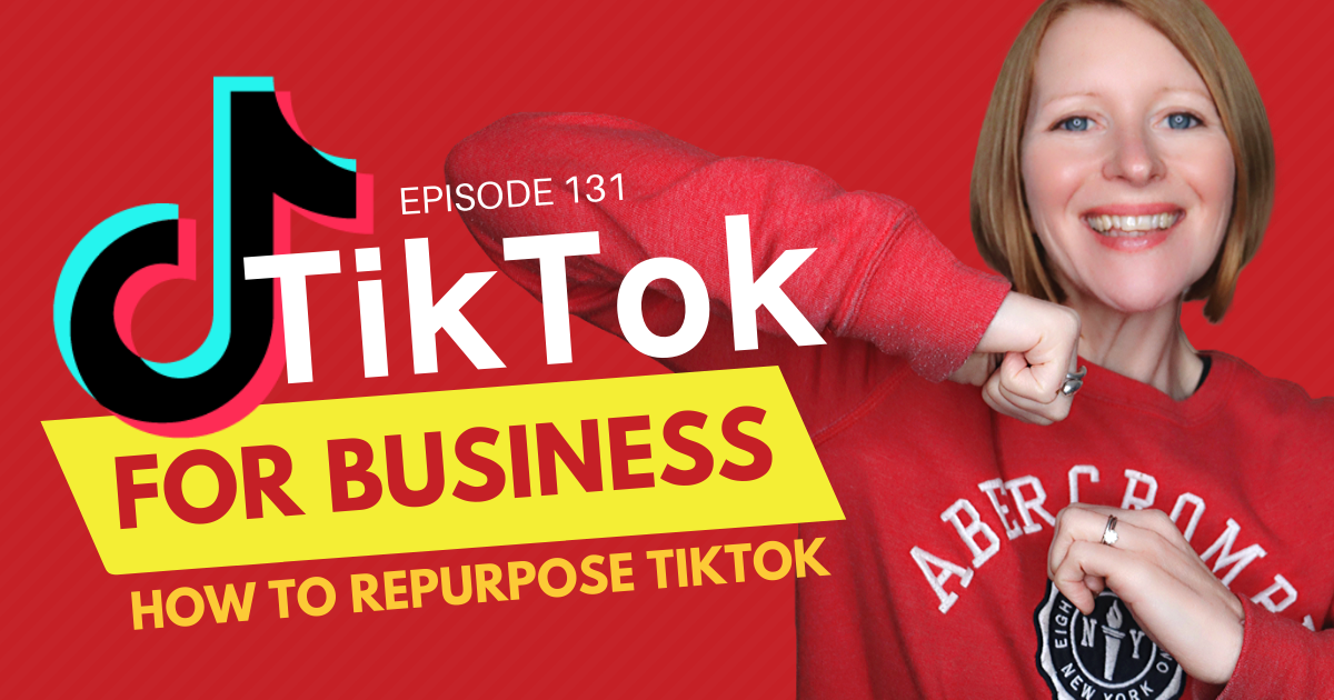 TikTok for Business: How to Repurpose TikTok - Blog Image