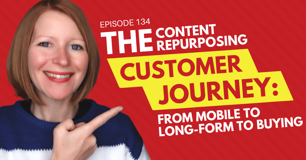 The Content Repurposing Customer Journey: from Mobile to Long-Form to Buying