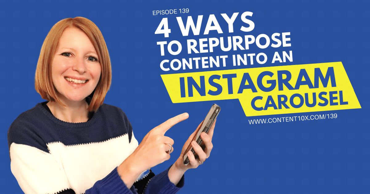 4 Ways to Repurpose Content into an Instagram Carousel - Content 10x Podcast