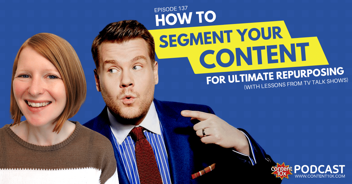 How to Segment Your Content for Ultimate Repurposing (with Lessons From TV Talk Shows)
