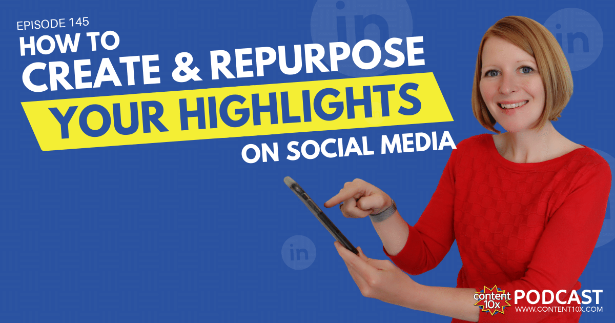 How to Create and Repurpose Your Highlights on Social Media