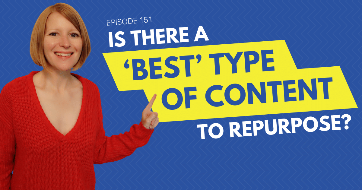 Is There a 'Best' Type of Content to Repurpose? - Content 10x Podcast