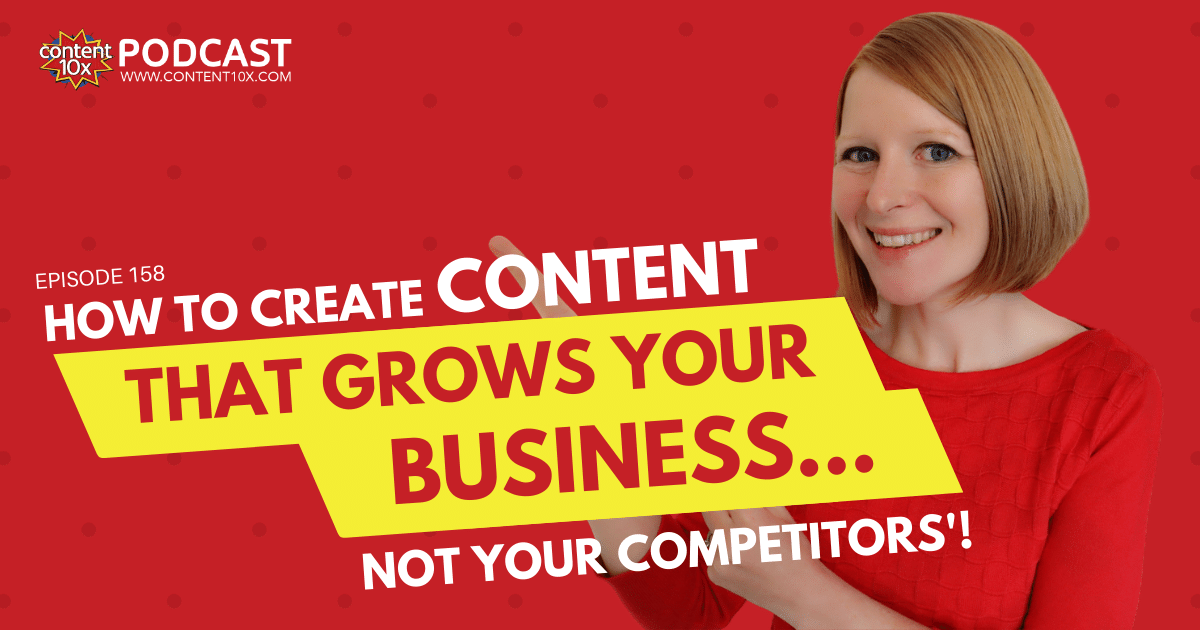 How to Create Content That Grows YOUR Business… Not Your Competitors'!