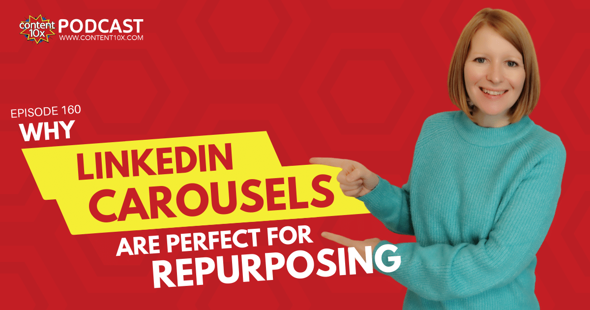 Why LinkedIn Carousels are Perfect for Repurposing - Content 10x Podcast