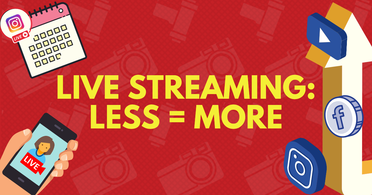 Livestreaming will change – less is more