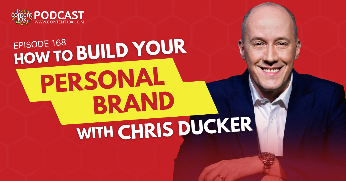 How to Build Your Personal Brand with Chris Ducker - Content 10x Podcast