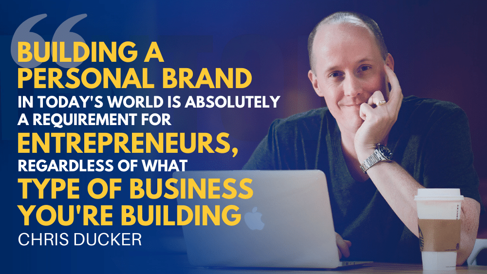 How to Build Your Personal Brand with Chris Ducker