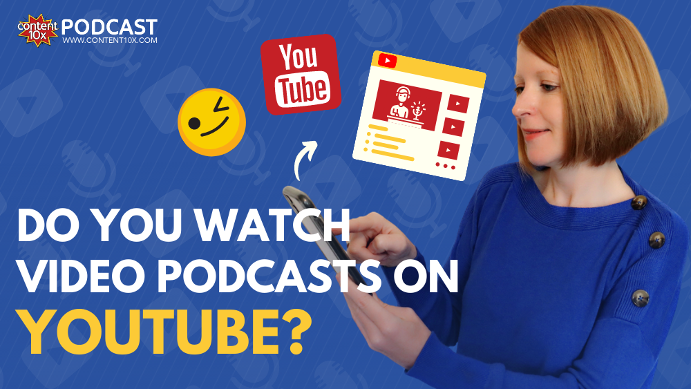 Do you watch video podcasts on YouTube?