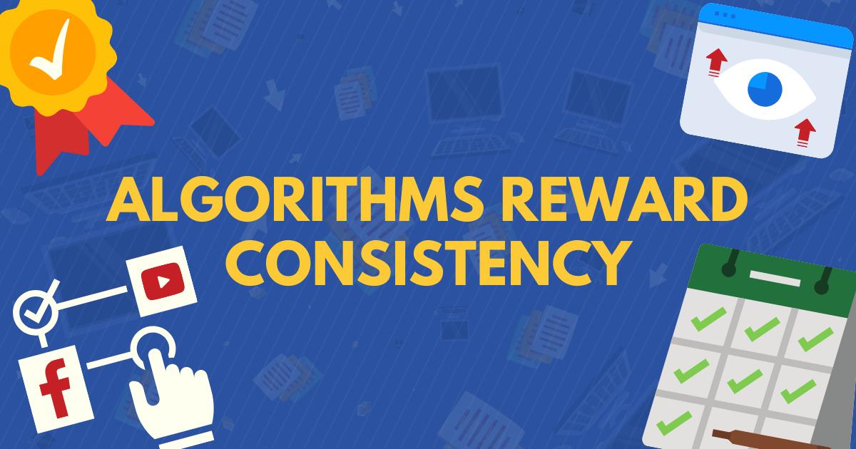 Algorithms Reward Consistency