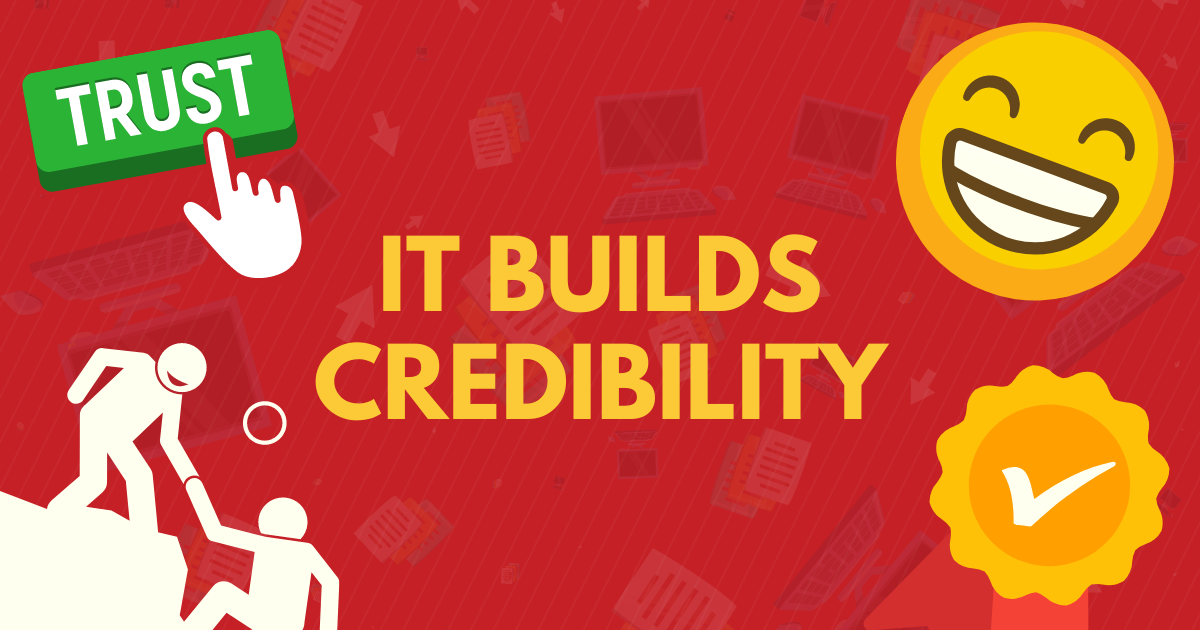 It Builds Credibility