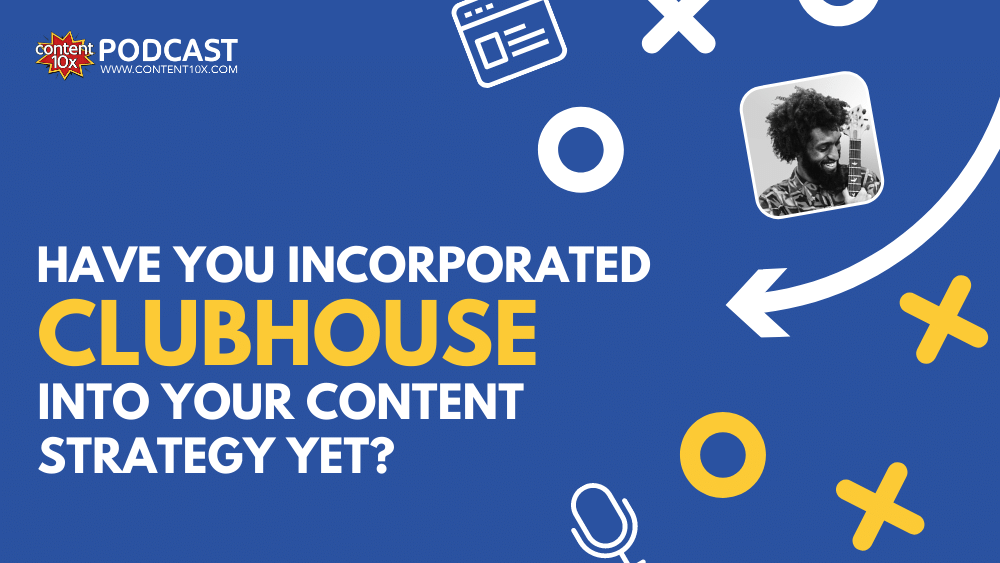 Have you incorporated Clubhouse into your content strategy yet?