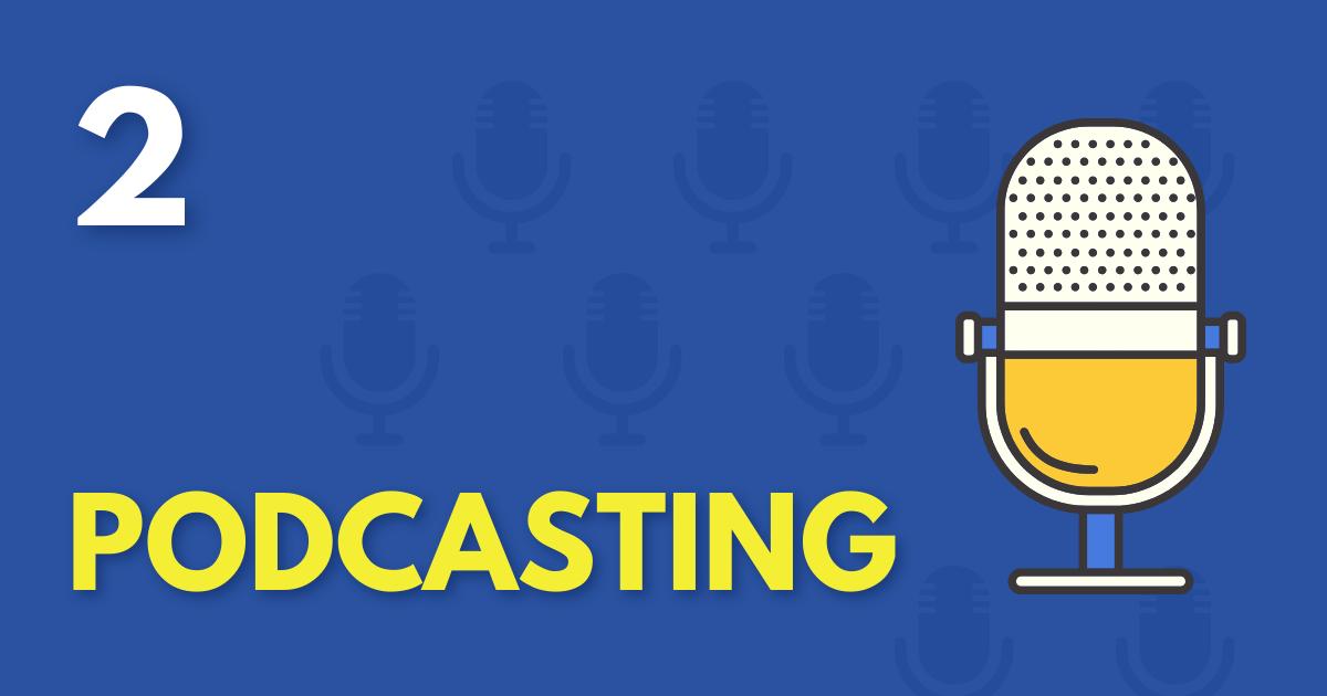 2. Podcasting