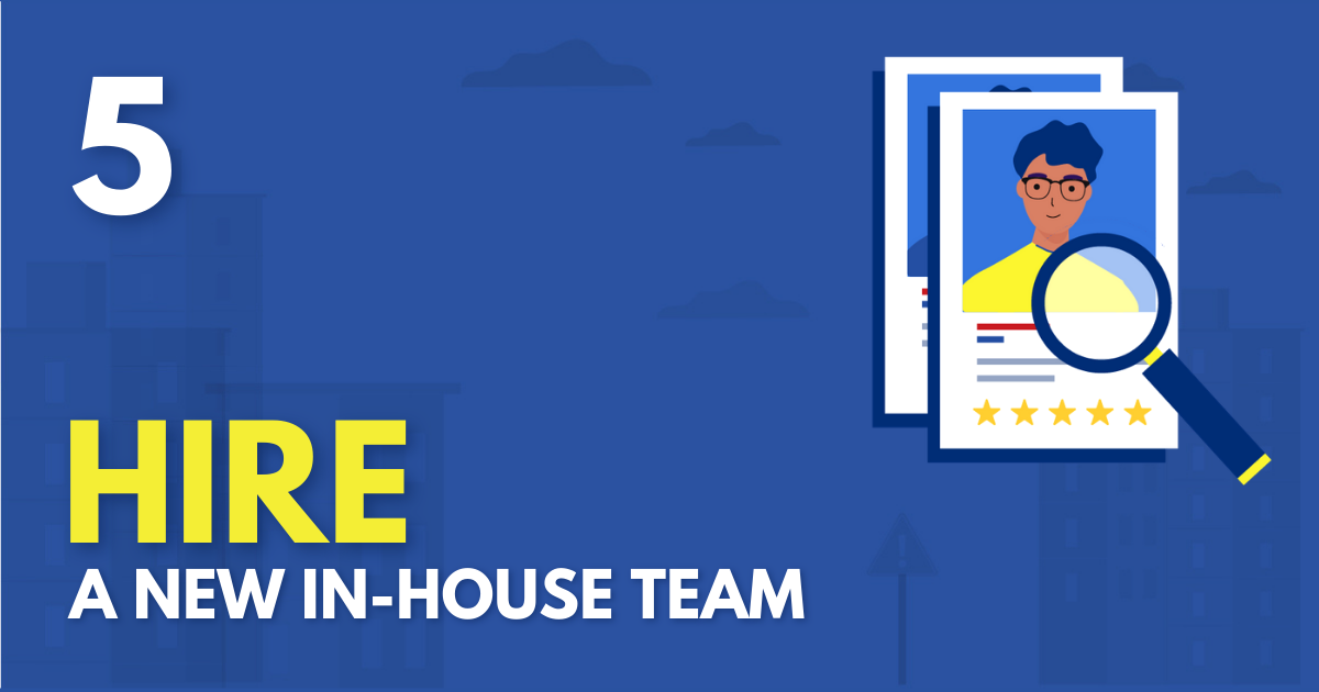 Hire an in house team