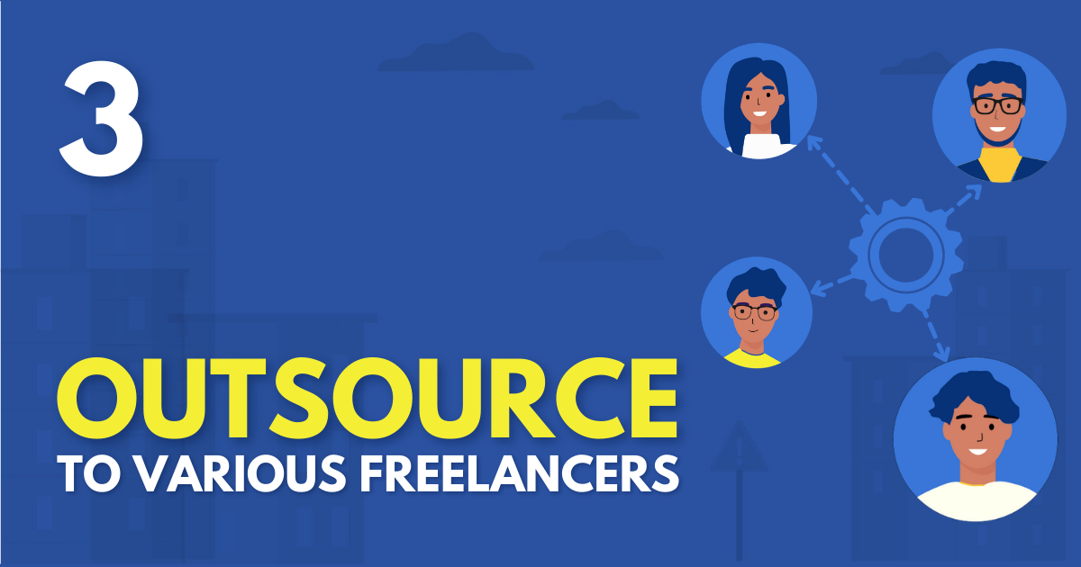 Outsource to freelancers