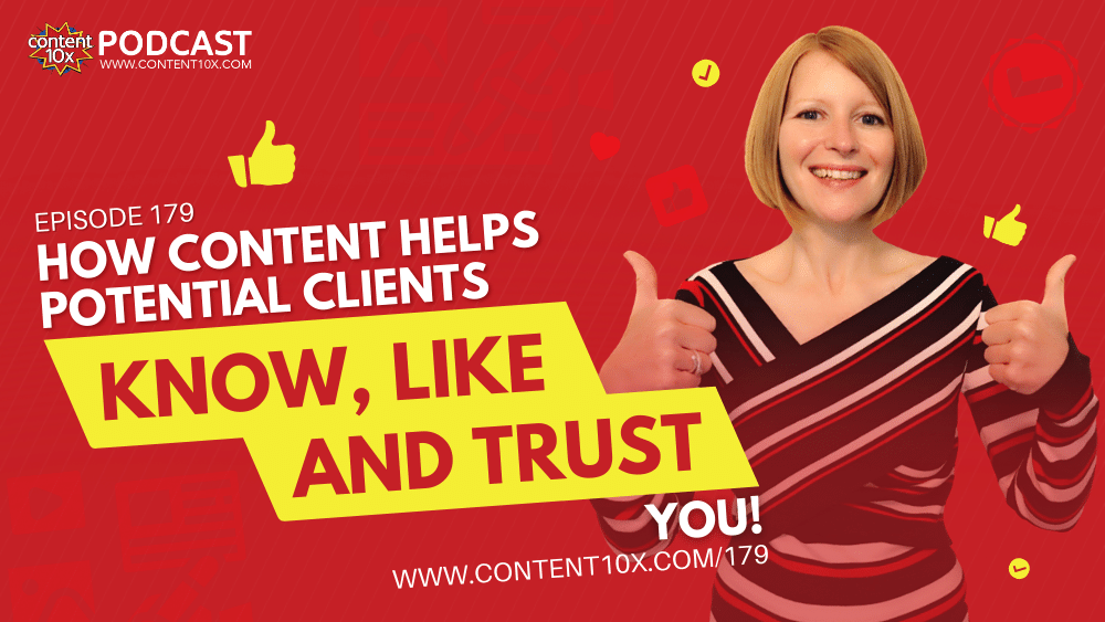 How Content Helps Potential Clients Know, Like and Trust you!