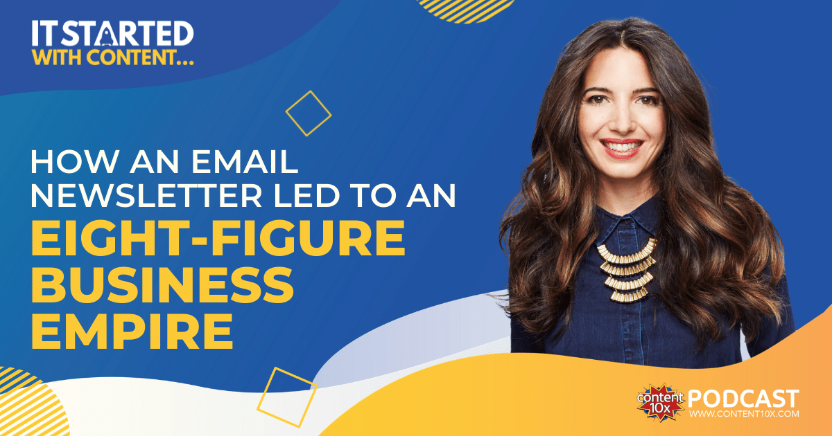 It Started with Content… How an Email Newsletter Led to an Eight-Figure Business Empire