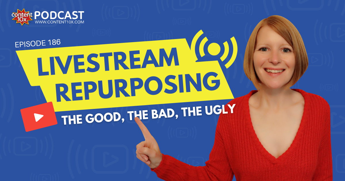 Livestream Repurposing: The Good, The Bad, The Ugly