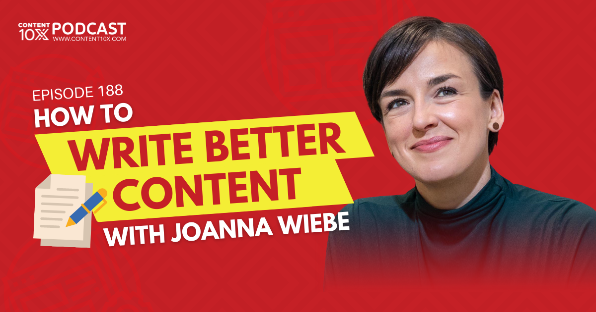 How to Write Better Content with Joanna Wiebe