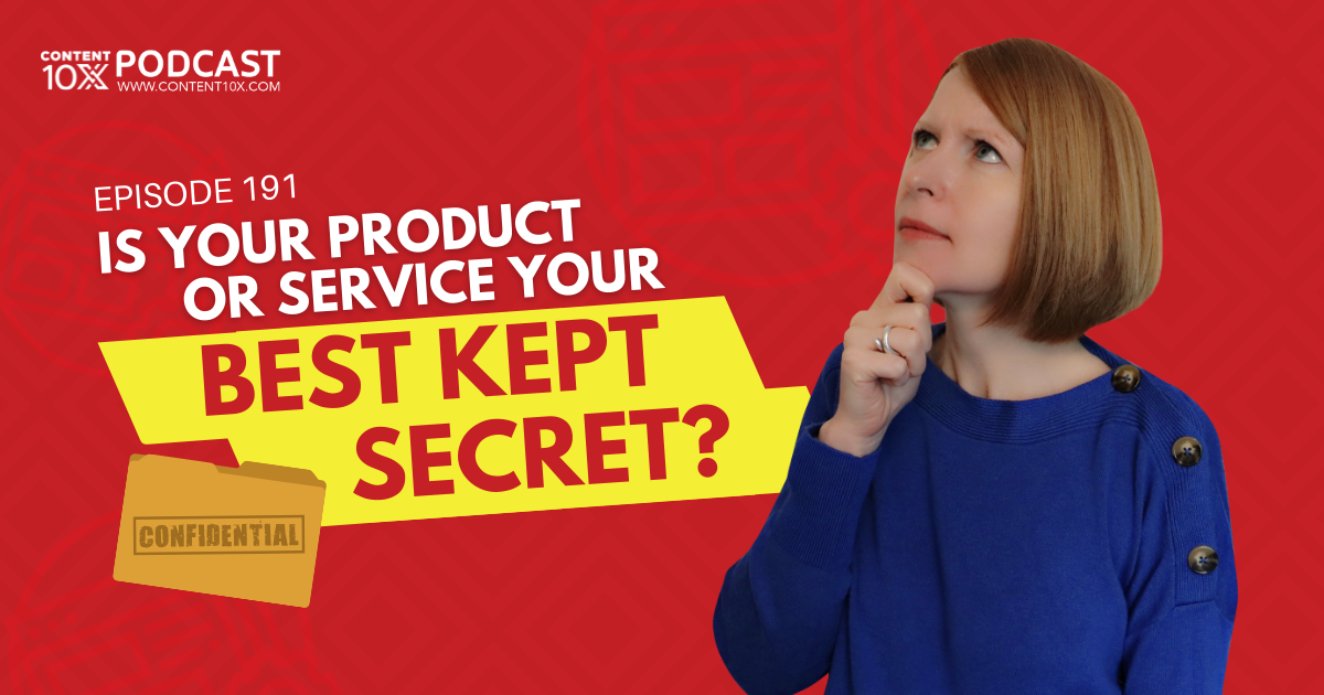 Is Your Product or Service Your Best Kept Secret?